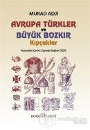 Avrupa Türkler ve Büyük Bozkır Kıpçaklar (Ciltli)