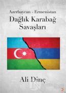 Azerbaycan - Ermenistan Dağlık Karabağ Savaşları
