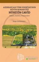 Azerbaycan Türk Edebiyatının Büyük Romantiği Hüseyin Cavid