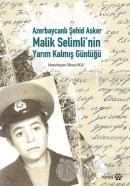 Azerbaycanlı Şehid Asker Malik Selimli'nin Yarım Kalmış Günlüğü (Ciltli)