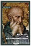 Aziz Benedikt ve Hıristiyan Manastır Yaşamı