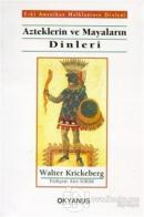 Azteklerin ve Mayaların Dinleri Eski Amerikan Halklarının Dinleri