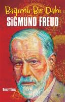 Bağımlı Bir Dahi Sigmund Freud