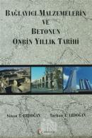 Bağlayıcı Malzemelerin ve Betonun Onbin Yıllık Tarihi