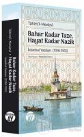 Bahar Kadar Taze, Hayat Kadar Nazik