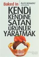 Baked In - Kendi Kendini Satan Ürünler Yaratmak