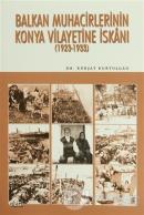 Balkan Muhacirlerinin Konya Vilayetine İskanı