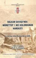 Balkan Savaşı'nda Mürettep 1'inci Kolordunun Harekatı