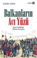 Balkanların Acı Yüzü