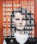 """Bana Bak! - """"la Caixa"""" Çağdaş Sanat Koleksiyonu'ndan Portreler ve Diğer Kurmacalar (Ciltli)"""