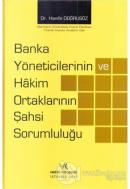 Banka Yöneticilerinin ve Hakim Ortaklarının Şahsi Sorumluluğu (Ciltli)