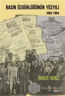 Basın Özgürlüğünün Yüzyılı (1864-1964)