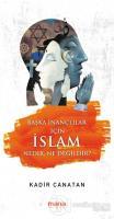 Başka İnançlılar için İslam Nedir, Ne Değildir?