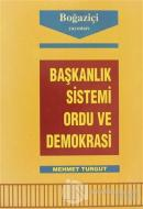 Başkanlık Sistemi Ordu ve Demokrasi