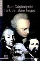 Batı Düşününde Türk ve İslam İmgesi