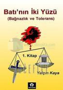 Batı'nın İki Yüzü - Bağnazlık ve Tolerans 1.kitap