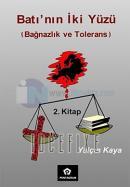 Batı'nın İki Yüzü - Bağnazlık ve Tolerans 2.kitap