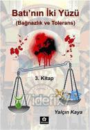 Batı'nın İki Yüzü - Bağnazlık ve Tolerans 3.kitap