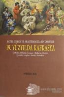 Batılı Seyyah ve Araştırmacıların Gözüyle 19. Yüzyılda Kafkasya