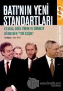Batı'nın Yeni Standartları Kosova, Doğu Timor ve Dünyaya Hükmeden Yeni Kuşak