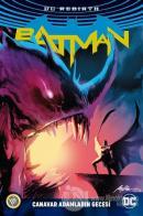 Batman Rebirth - Canavar Adamların Gecesi
