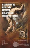 Beardsley ve Henle'nin Metafor Anlayışları (Absürtlük Teorisi)