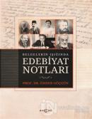 Belgelerin Işığında Edebiyat Notları