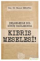 Belgelerle Sol Görüş Bağlamında Kıbrıs Meselesi!