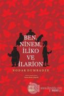 Ben, Ninem, İliko ve İlarion