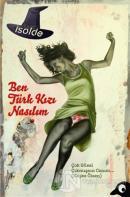 Ben Türk Kızı Nasılım