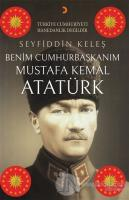 Benim Cumhurbaşkanım Mustafa Kemal Atatürk