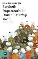 Bereketli İmparatorluk - Osmanlı Mutfağı Tarihi