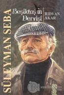 Beşiktaş'ın Dervişi Süleyman Seba