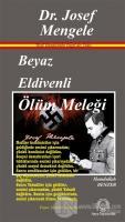 Beyaz Eldivenli Ölüm Meleği Dr. Josef Mengele