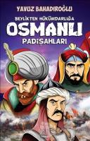 Beylikten Hükümdara Osmanlı Padişahları