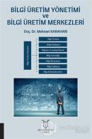 Bilgi Üretim Yönetimi ve Bilgi Üretim Merkezleri