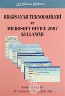 Bilgisayar Teknolojileri ve Microsoft Office 2007 Kullanımı