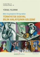 Bilim Sosyolojisinin İlk Kaynakları Türkiye'de Sosyal Bilim Anlayışının Gelişimi