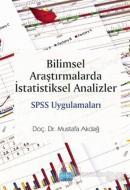 Bilimsel Araştırmalarda İstatistiksel Analizler SPSS Uygulamaları