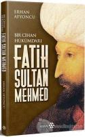 Bir Cihan Hükümdarı Fatih Sultan Mehmed (Ciltli)