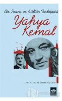 Bir İnanç ve Kültür Terkipçisi Yahya Kemal