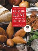 Bir Lezzet Cenneti Gurme Kent Gaziantep Mutfağı (Kutulu)