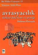 Bir Millet Uyanıyor:13-Avrasyacılık - Tirkiye'deki Teori ve Pratiği