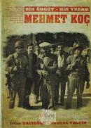 Bir Örgüt - Bir Yaşam: Mehmet Koç