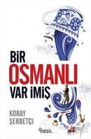 Bir Osmanlı Var İmiş