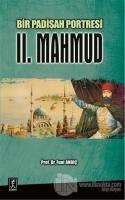Bir Padişah Portresi : II. Mahmud