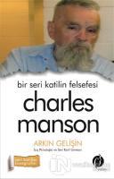 Bir Seri Katilin Felsefesi - Charles Manson