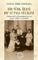 Bir Türk Ailesi Rif'at Paşa Sülalesi
