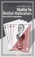 Bir Türk Milliyetçisinin Stalin'le İhtilal Hatıraları
