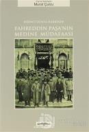 Birinci Dünya Harbinde Fahreddin Paşa'nın Medine Müdafaası
